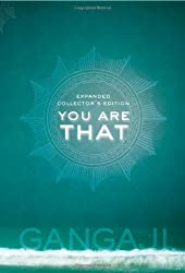 You Are That!: An Elegant Collector's Volume of Gangaji's Masterful Teachings by Gangaji (2007) Hardcover