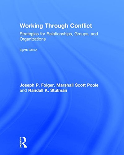 Working Through Conflict: Strategies for Relationships, Groups, and Organizations