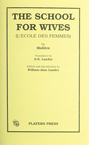 The School for Wives: (L'Ecole Des Femmes)