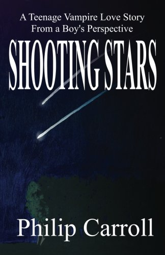 Shooting Stars: A Teenage Vampire Love Story from a Boy's Perspective (Volume 1) PDF Text fb2 ebook