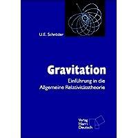 Gravitation. Einführung in die Allgemeine Relativitätstheorie.