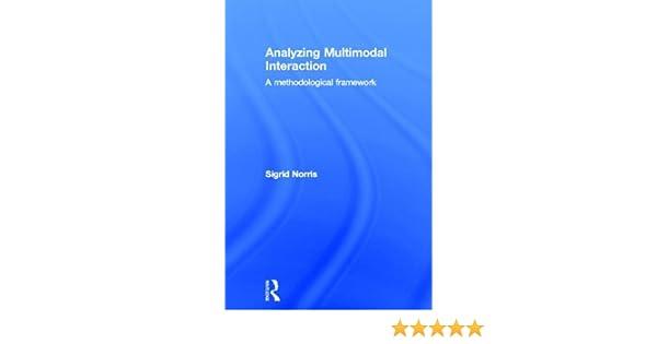analyzing multimodal interaction norris sigrid