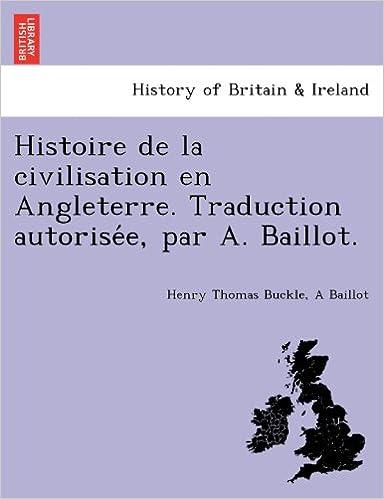 Histoire de La Civilisation En Angleterre. Traduction Autorise E, Par A. Baillot. pdf