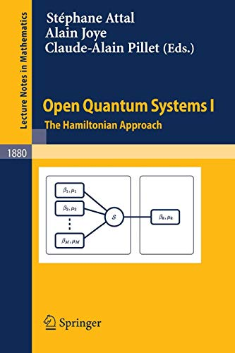 Open Quantum Systems I: The Hamiltonian Approach (Lecture Notes in Mathematics)