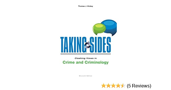 Amazon taking sides clashing views in crime and criminology amazon taking sides clashing views in crime and criminology 9780078139598 thomas j hickey books fandeluxe Images