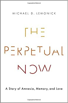 Book The Perpetual Now: A Story of Amnesia, Memory, and Love