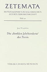 Die 'dunklen Jahrhunderte' der Persis: Untersuchungen zu Geschichte und Kultur von Fars in frühhellenistischer Zeit (330-140 v. Chr.)
