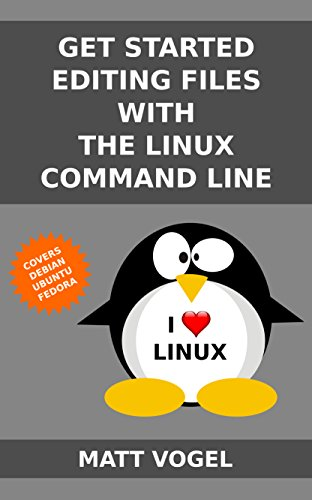 Get Started Editing Files with the Linux Command Line Kindle Editon