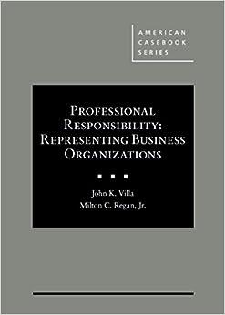 Book Professional Responsibility: Representing Business Organizations (American Casebook Series)