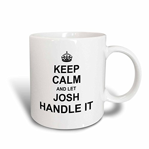 3D Rose 233302 2 Keep Calm And Let Josh Handle It Funny Personal Name Ceramic Mug  15 Oz  White