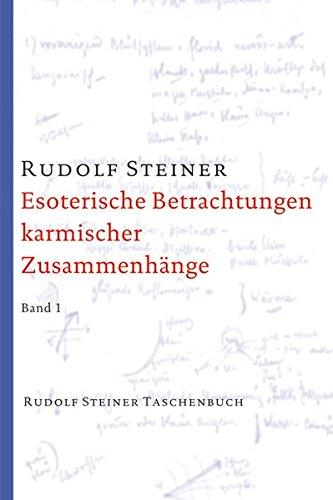 Esoterische Betrachtungen karmischer Zusammenhänge. Taschenbuchausgabe: Zwölf Vorträge, Dornach 1924 (Rudolf Steiner Taschenbücher aus dem Gesamtwerk)