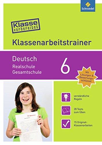 Klasse vorbereitet - Realschule / Gesamtschule: Klassenarbeitstrainer Deutsch 6