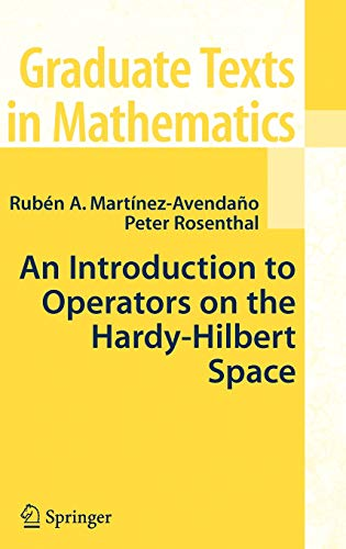 An Introduction to Operators on the Hardy-Hilbert Space (Graduate Texts in Mathematics, Vol. 237)
