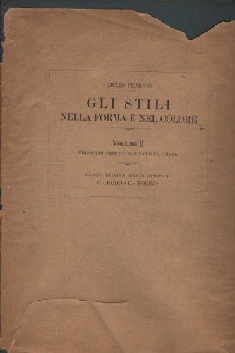 Giulio Ferrari (Gli stili nella forma e nel colore. Rassegna dell'arte antica e moderna di tutti i paesi. Volume 2)