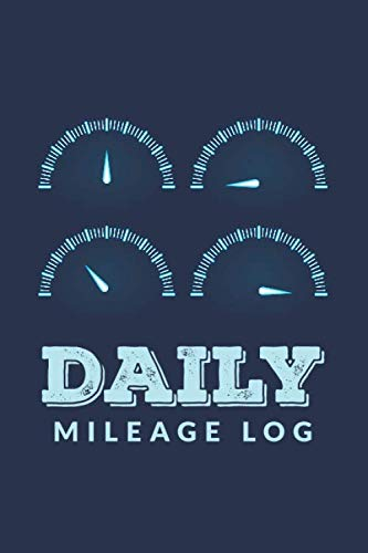 Daily Mileage Log: Vehicle Mileage Log For Taxes Reporting Purpose ; Mileage Maintenance Logbook ; Mileage Tracker ; Triplog Mileage Reporting For Mileage Reimbursement ; Vehicle Usage Log (Best Truck Mileage 2019)