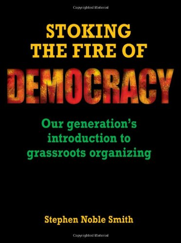 Stoking the Fire of Democracy: Our Generation's Introduction to Grassroots Organizing