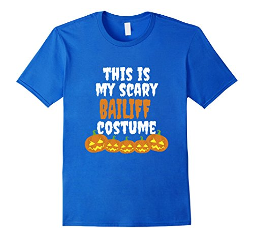 Mens This is my scary Bailiff costume funny Halloween t shirt XL Royal Blue - Bailiff Costume