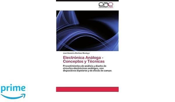 Electrónica Análoga - Conceptos y Técnicas: Amazon.es: Martínez Montoya José Demetrio: Libros
