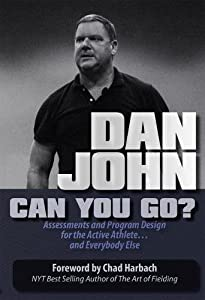 Can You Go?: Assessments and Program Design for the Active Athlete...and Everybody Else