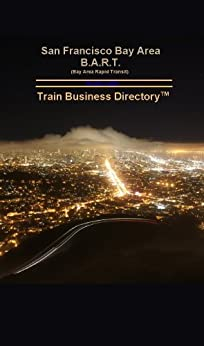 San Francisco BART 'Blue Line' Train Business Directory Travel Guide by [Luethye, Randy]