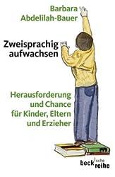 Zweisprachig aufwachsen: Herausforderung und Chance für Kinder, Eltern und Erzieher