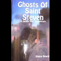 Ghosts Of Saint Steven (Jamey Hart Adventures Book 1)