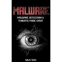 MALWARE: Tech Malware Detection & Threats Made Easy! (Malware, Hacking, Technology, Tech Threats, Virus, Anti-Virus, Computer Hacks, Malware Technology)