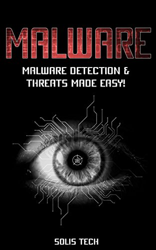 MALWARE: Tech Malware Detection & Threats Made Easy! (Malware, Hacking, Technology, Tech Threats, Virus, Anti-Virus, Computer Hacks, Malware Technology)