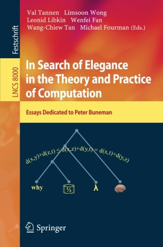 In Search of Elegance in the Theory and Practice of Computation: Essays dedicated to Peter Buneman (Lecture Notes in Com