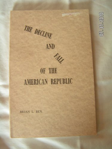 The Decline and Fall of the American Republic (The Decline And Fall Of The American Republic)