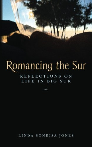 Romancing the Sur: Reflections on Life in Big Sur