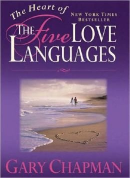 The Heart of the Five Love Languages by Northfield Publishing