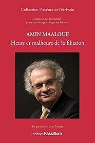 Amin Maalouf : heurs et malheurs de la filiation par Gérard Peylet