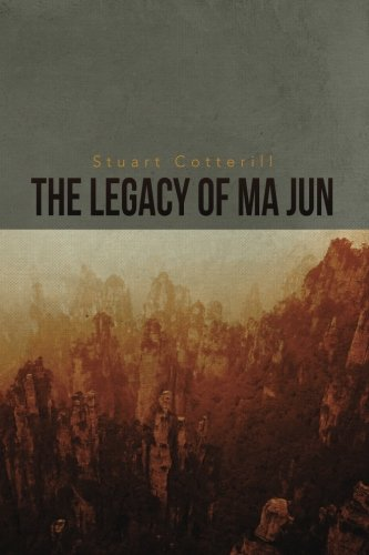 The Legacy of Ma Jun (The Dragon Scripts) (Volume 1)