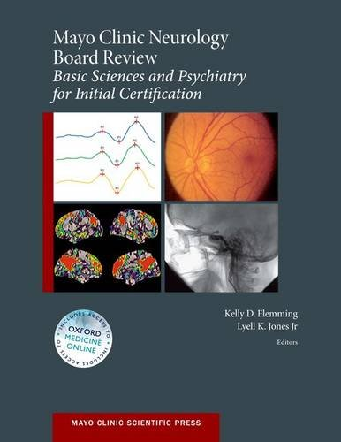 Mayo Clinic Neurology Board Review: Basic Sciences and Psychiatry for Initial Certification (Mayo Clinic Scientific Press)