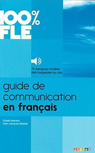 Guide de Communication en Francais - Livre + mp3: Collection 100% FLE  [J. Mabilat] (Tapa Blanda)