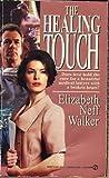 The Healing Touch, Elizabeth N. Walker, 0451404734