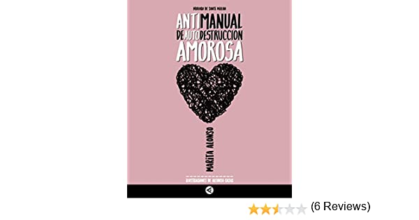 Antimanual de autodestruccion amorosa eBook: Marita Alonso: Amazon.es: Tienda Kindle