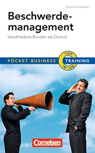 Pocket Business - Training: Beschwerdemanagement: Unzufriedene Kunden als Chance Taschenbuch – Januar 2010 Claudia Grötzebach Cornelsen Verlag Scriptor 3589238070 Wirtschaft / Werbung