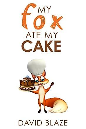 book review of my fox ate my cake   readers favorite