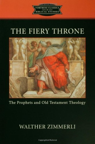 The Fiery Throne: The Prophets and Old Testament Theology (Fortress Classics in Biblical Studies) ebook