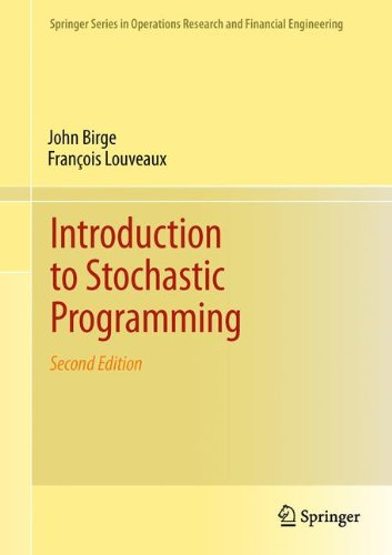 Introduction to Stochastic Programming (Springer Series in Operations Research and Financial Engineering) (Linear Programming With R)