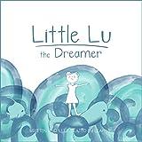 Little Lu the Dreamer