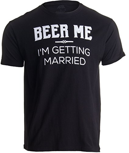 Beer Me, I'm Getting Married | Black Groom Bachelor Party T-Shirt - (Black, XL)