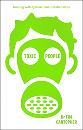 Toxic People: Dealing With Dysfunctional Relationships: Amazon co uk