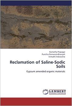 Reclamation of Saline-Sodic Soils: Gypsum amended organic materials