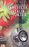 img - for Iyilesmeyecek Hastalik Yoktur book / textbook / text book