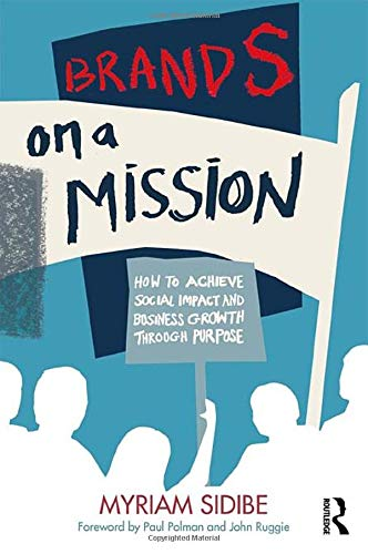 Brands on a Mission: How to Achieve Social Impact and Business ...