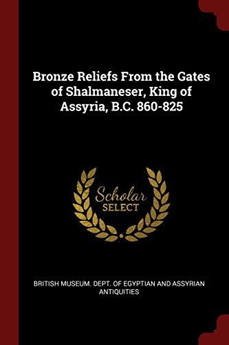 Bronze Reliefs From the Gates of Shalmaneser, King of Assyria, B.C. 860-825