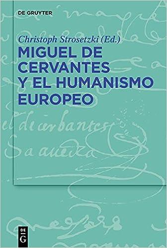 Resultado de imagen de cervantes y el humanismo europeo strosetzki